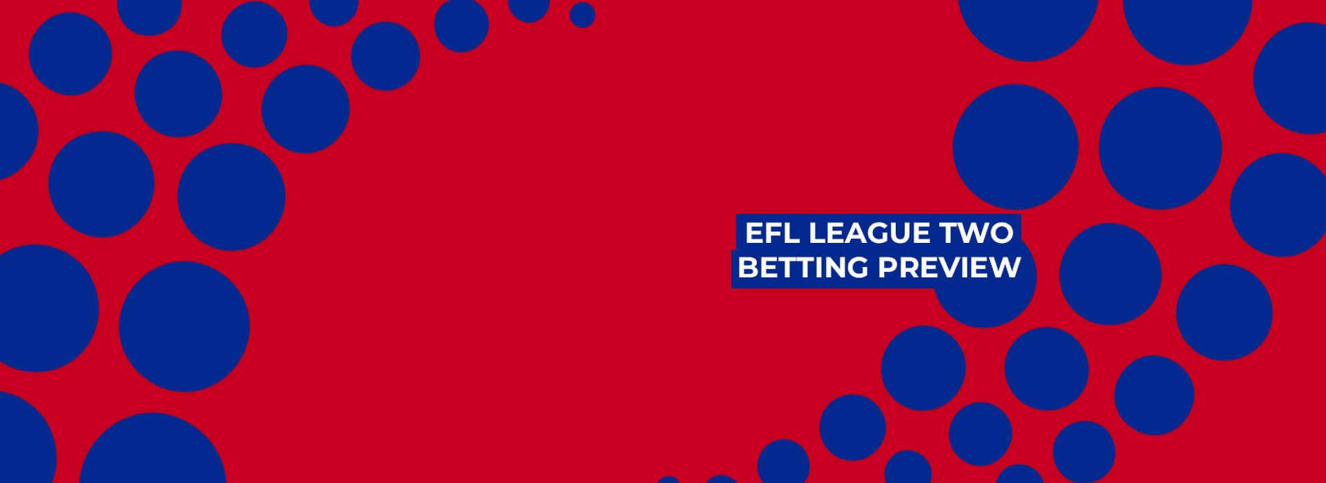 EFL League Two Season Betting Preview